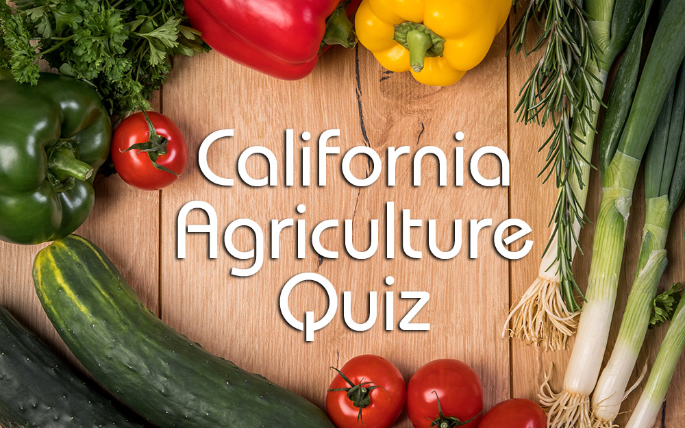 California Agriculture Quiz